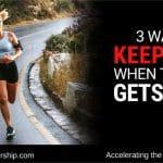 3 maneras de seguir adelante cuando las cosas se ponen difíciles